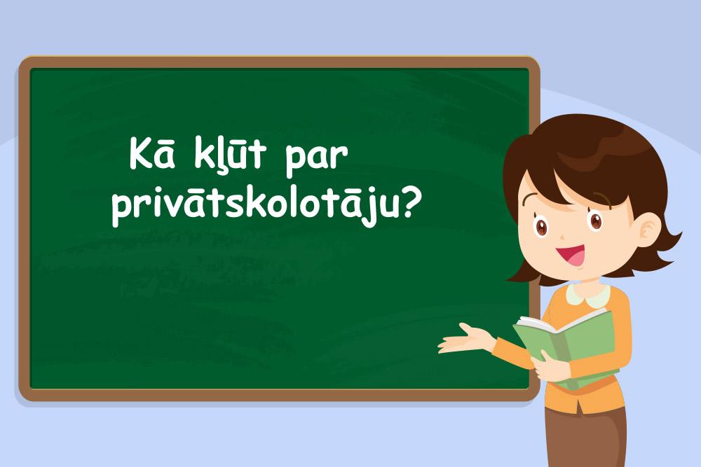 kā kļūt par privātskolotāju